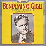 Beniamino Gigli Beniamino Gigli : Celebri Canzoni