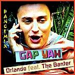 Orlando Gap Yah - Dancemix (Feat. The Banter)