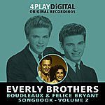 The Everly Brothers Boudleaux & Felice Bryant Songbook – Vol' 2 - 4 Track Ep