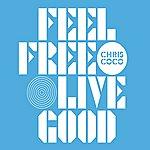Chris Coco Feel Free Live Good