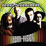 Big Sugar Hemi-Vision (International Version)
