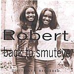 Robert Back To Smuteye
