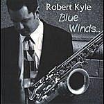 Robert Kyle Blue Winds