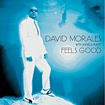 David Morales Feels Good