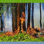 Robert Windfield Like Trees Walking