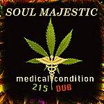 Soul Majestic Medical Condition (215) Dub (Single)