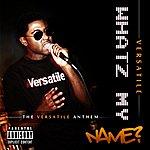 Versatile Whatz My Name? (Versatile Anthem)