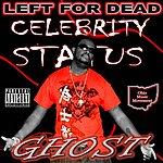 Ghost Left Fo Dead (Parental Advisory)