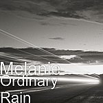 Melanie Ordinary Rain (Single)