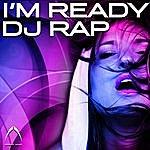 DJ Rap I'm Ready (2-Track Single)