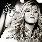 Jamie O'Neal To Be With You (Single)