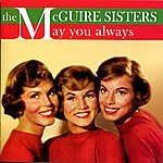 The McGuire Sisters May You Always