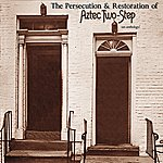 Aztec Two-Step The Persecution & Restoration Of Aztec Two-Step - An Anthology