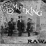 Matt King Raw