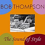 Bob Thompson The Sound Of Style