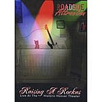 Roadside Attraction Raising A Rockus - Live At The Historic Hoover Theater