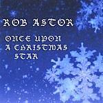 Rob Astor Once Upon A Christmas Star