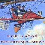 Rob Astor Yesteryear Classics