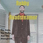 Robby Roadsteamer The Cryin, The Niche, And The Stronghold