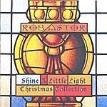 Rob Astor Shine A Little Light Christmas Collection