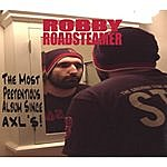Robby Roadsteamer The Most Pretentious Album Since Axl's