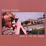 Kevin Closs Sun's In My Eyes