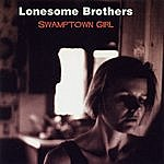 Lonesome Brothers Swamptown Girl