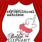Ronnie Neuhauser's Styrocultural Antidote Ballet Of The Elephant