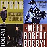 Robert Bobby Meet Robert Bobby