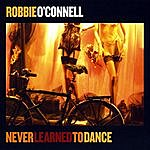 Robbie O'Connell Never Learned To Dance