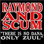 Raymond & Scum There Is No Dana, Only Zuul (Single)
