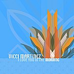 Vicci Martinez I Love You In The Morning