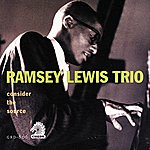 Ramsey Lewis Trio Consider The Source