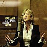 Marianne Faithfull Easy Come, Easy Go