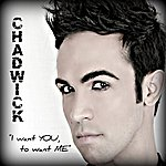 Chadwick I Want You To Want Me (5-Track Maxi-Single)