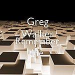 Greg Walker Remember Me (Single)