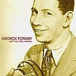 George Formby With My Little Ukelele