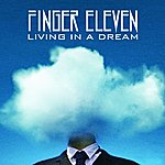 Finger Eleven Living In A Dream (Single)