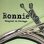 Ronnie Tangled In Strings