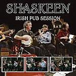 Shaskeen Shaskeen Irish Pub Session