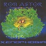 Rob Astor Xenophobia