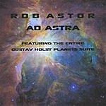 Rob Astor Ad Astra