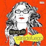 Caradefuego Tranquila (7-Track Maxi-Single)