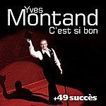 Yves Montand C'est Si Bon + 49 Succès De Yves Montand