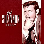 Del Shannon Kelly