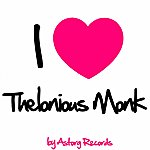 Thelonious Monk I Love Thelonious Monk (Jazz Masters Collection)
