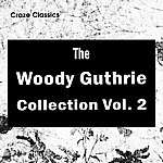Woody Guthrie The Woody Guthrie Collection Vol. 2