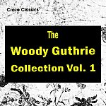 Woody Guthrie The Woody Guthrie Collection Vol. 1