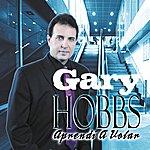 Gary Hobbs Aprendi A Volar