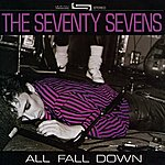 The 77's All Fall Down